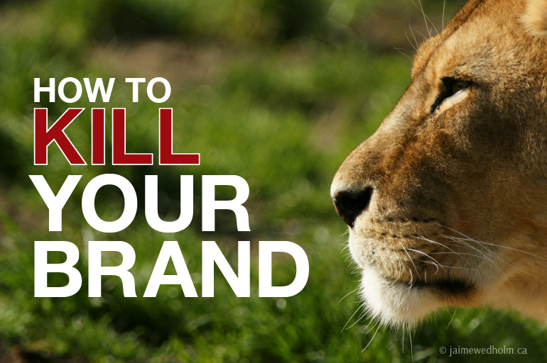How to Kill Your Brand